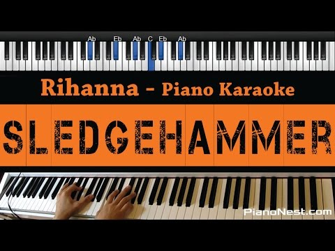 Rihanna - Sledgehammer - Piano Karaoke / Sing Along / Cover With Lyrics