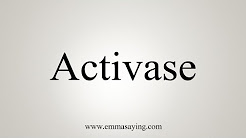 How To Pronounce Activase