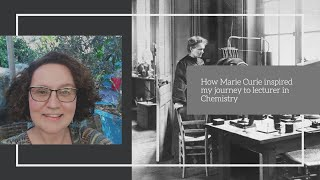 How Marie Curie inspired my journey to being a principal lecturer in Chemistry?