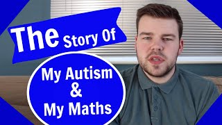 The Story of My Autism and Maths | MaxiAspie
