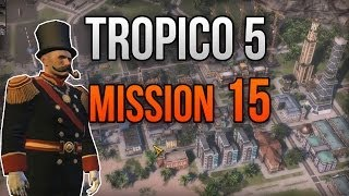 Tropico 5 - Mission 15 (Hope) - Last Mission / Ending (with Outro)