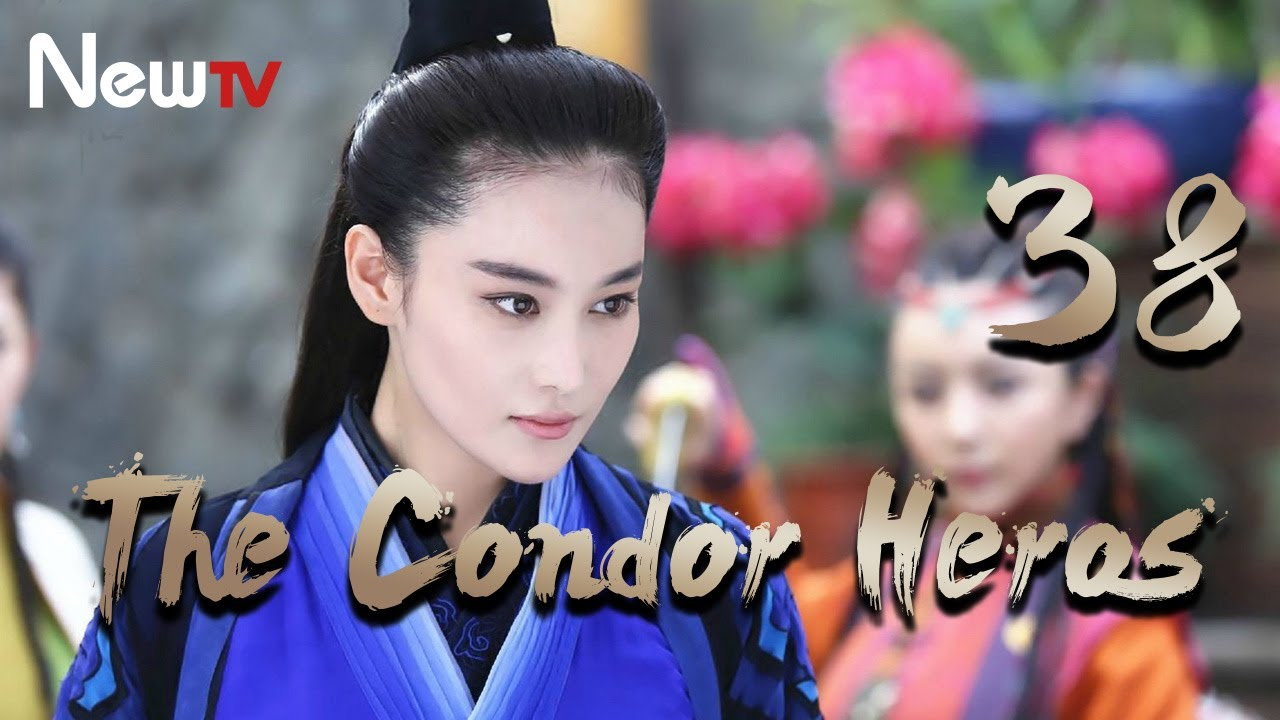 【Eng Sub】The Condor Heroes 38丨The Romance of the Condor Heroes (Version 2014)