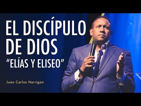 Elías Y Eliseo - El Discípulo de Dios - Pastor Juan Carlos Harrigan