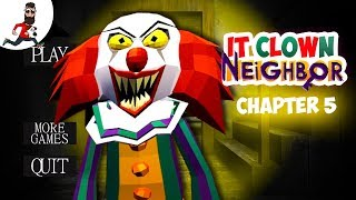 My Neighbor CLOWN IT  ► IT Clown Neighbor ► Funny Gameplay + Level 5