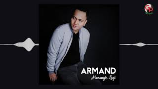 Download lagu Armand - Menangis Lagi (Official Audio)