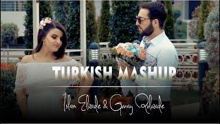 TURK SH MASHUP   İslam Elizade And Gunay Quluzade