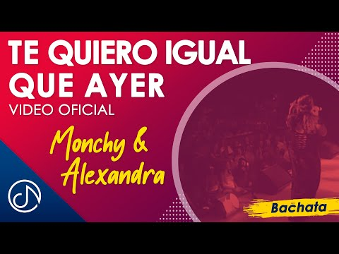 Te Quiero Igual Que Ayer - Monchy & Alexandra / Official Video