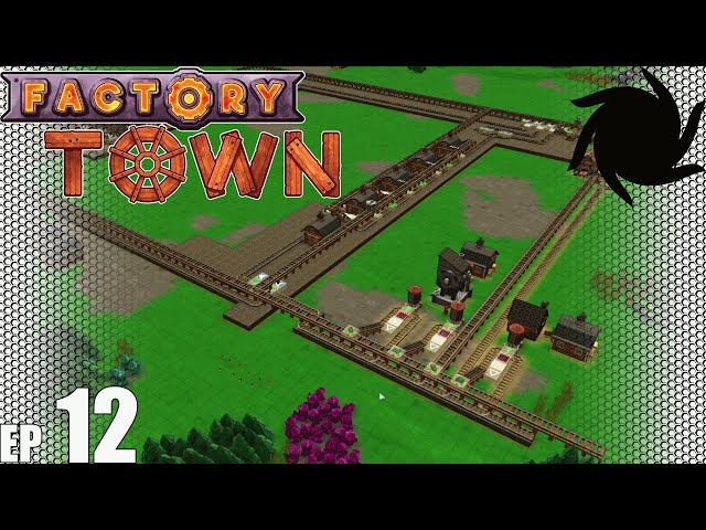 Factory Town Grand Station - 12 - Rejigging Logic