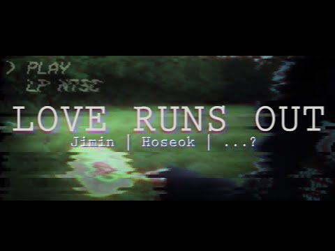 [BTS/AU] Love Runs Out | Jimin x Hoseok x ?