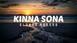 Kinna Sona|slowed+reverb|