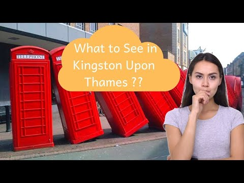 Top 10 Places to Visit in Kingston Upon Thames, UK