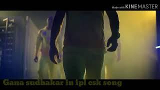 #Gana @ sudhaker # in ipl csk promo new  song comming soon vaithukall anpudan # Puduvai @, Ajith #