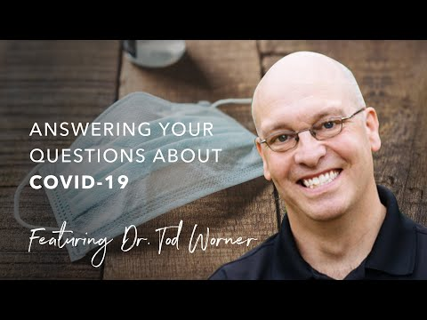 Answering Your Questions About COVID-19 w/ Dr. Tod Worner
