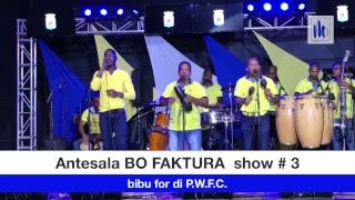 ANTESALA di BO FAKTURA 'game show' # 3 a start aki ...awe bibu fo'i P.W.F.C.