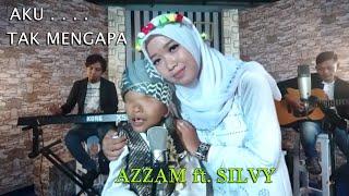 Azzam feat. Silvy - Aku Tak Mengapa