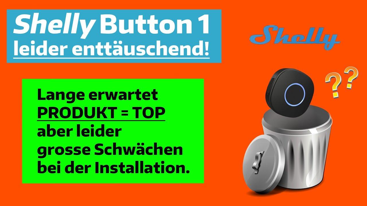 Der neue Shelly Button1. Toller Wlan-Taster aber leider trotzdem keine Empfehlung!