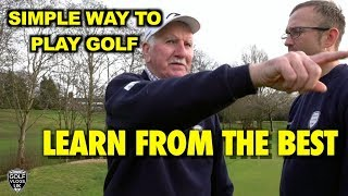 THE SIMPLE WAY TO PLAY GOLF - LEARN FROM THE OLD GOLFERS
