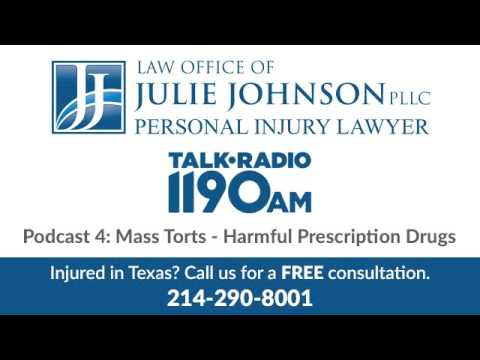 The Law Office of Julie Johnson Podcast 4: Mass Torts and Dangerous Pharmaceutical Drugs
