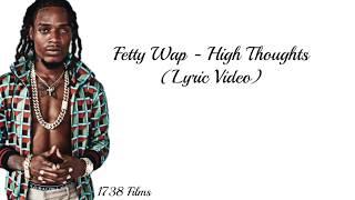 Fetty Wap High Thoughts.mp3