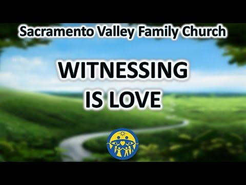 Witnessing Is Love