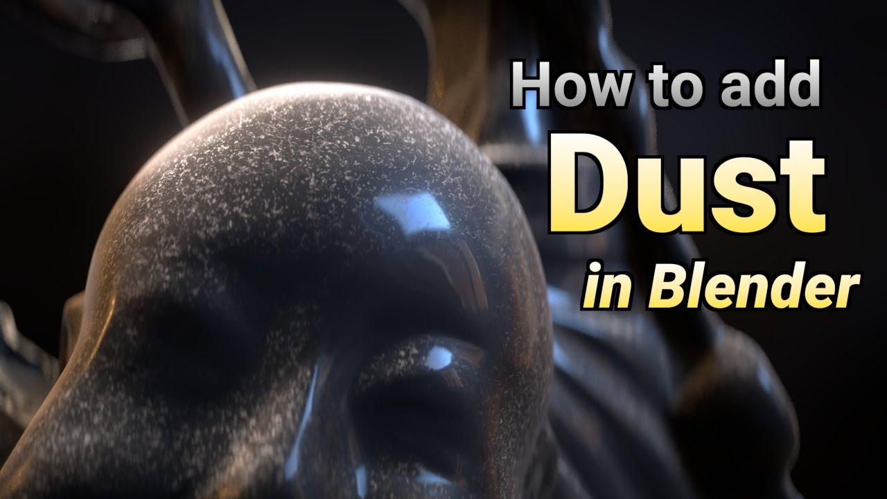 How to Add Dust to Any Model — Blender Guru