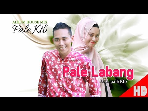 PALE KTB - PALE LABANG ( House Mix Pale Ktb Sep Tari - Tari ) HD Video Quality 2018.