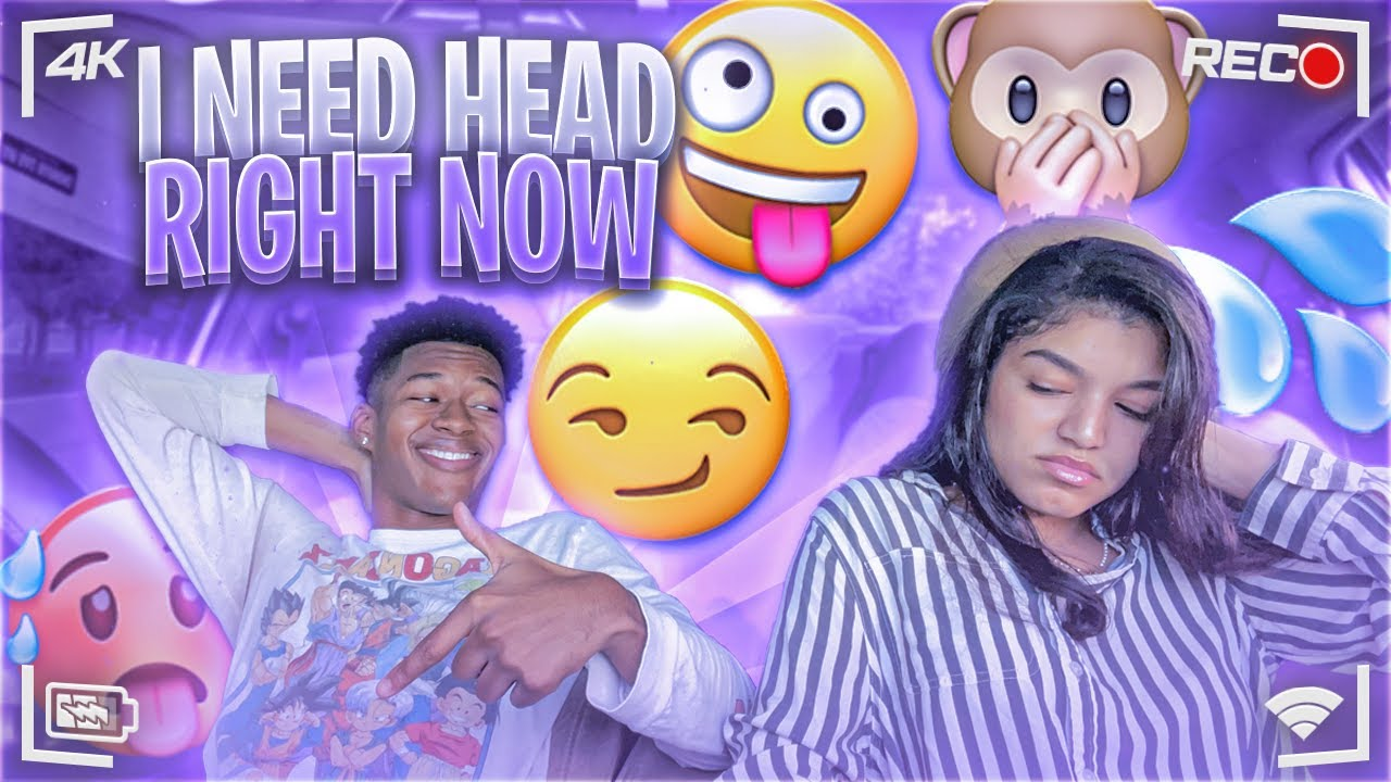 I WANT SOME H.E.A.D RIGHT NOW PRANK ON CRUSH 🍆💦 *FREAKY REACTION* #HEADPRANK