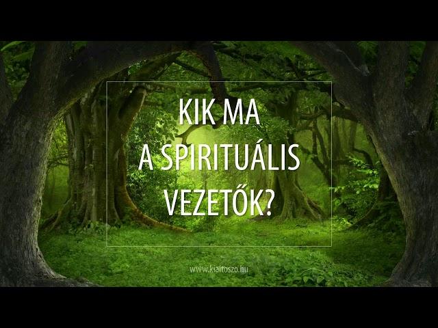 Kik ma a spirituális vezetők?