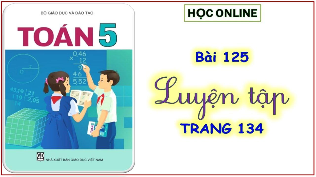 Toán 5: bài 125 luyện tập