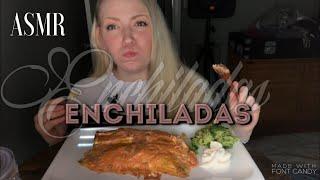 ENCHILADAS   ASMR MUKBANG Relaxing Eating Sounds