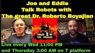 Horror! Terror! Magic! Mechanical Mayhem!.Eddie and Joe vs Robot #houseoftheunusual.radio #rwbmd.com