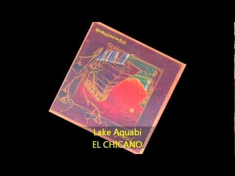 El Chicano - LAKE AQUABI