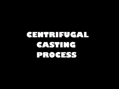 CENTRIFUGAL CASTING PROCESS | MANUFACTURING PROCESS |  MECHANICAL (2017)