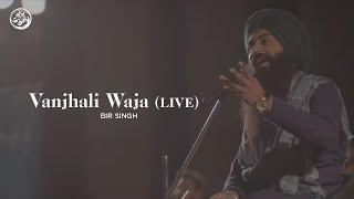 Vanjhali Waja | Bir Singh (Live) | Jeevay Punjab | Live