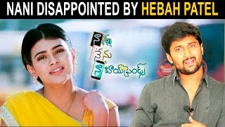 Nani Disappointed By Hebah Patel Nanna Nenu Naa Boyfriends