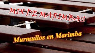 Música Instrumental - Mumullos En Marimba una Hora Sin Parar