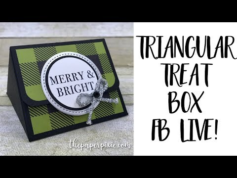 Triangular Treat Box - Facebook Live!
