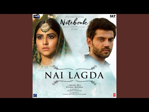 """Nai Lagda (From """"Notebook"""")"""