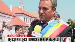 SIMBOLURI VEŞNICE ÎN MEMORIA EROILOR NEAMULUI (2015 07 20)