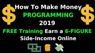 How to make money programming 2019 [new ...