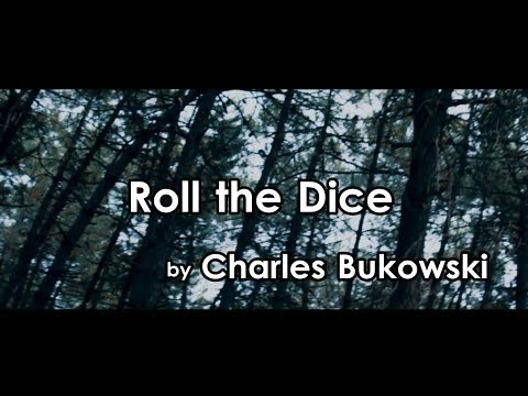 Roll the Dice - Charles Bukowski poem - Travel video