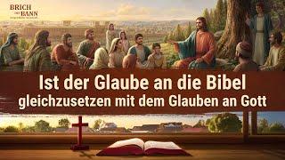 Ist der Glaube an die Bibel gleichzusetzen mit dem Glauben an Gott?