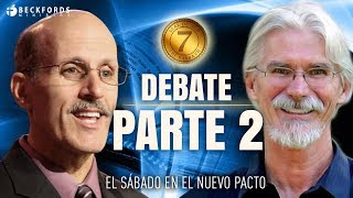 El Sabado y El Nuevo Pacto - Debate Parte 2 | Pr Doug Batchelor