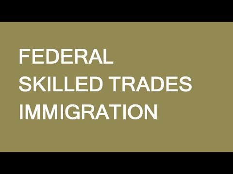 Federal Skilled Trades Selection In Express Entry. Alternative Route? LP Group