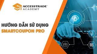 Hướng dẫn sử dụng Smart Coupon Pro | ACCESSTRADE Vietnam