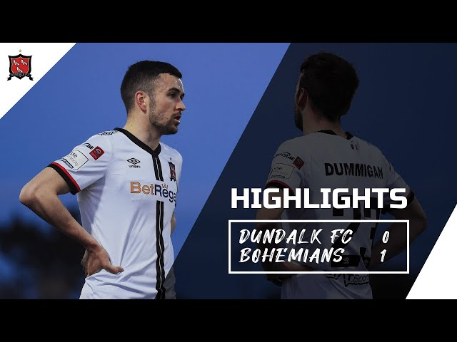 Highlights | Dundalk FC 0-1 Bohemians