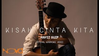 Kisah Cinta Kita - HAFIZ SUIP | Official Karaoke Video