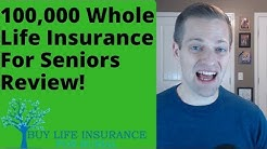 100,000 Whole Life Insurance For Seniors Review