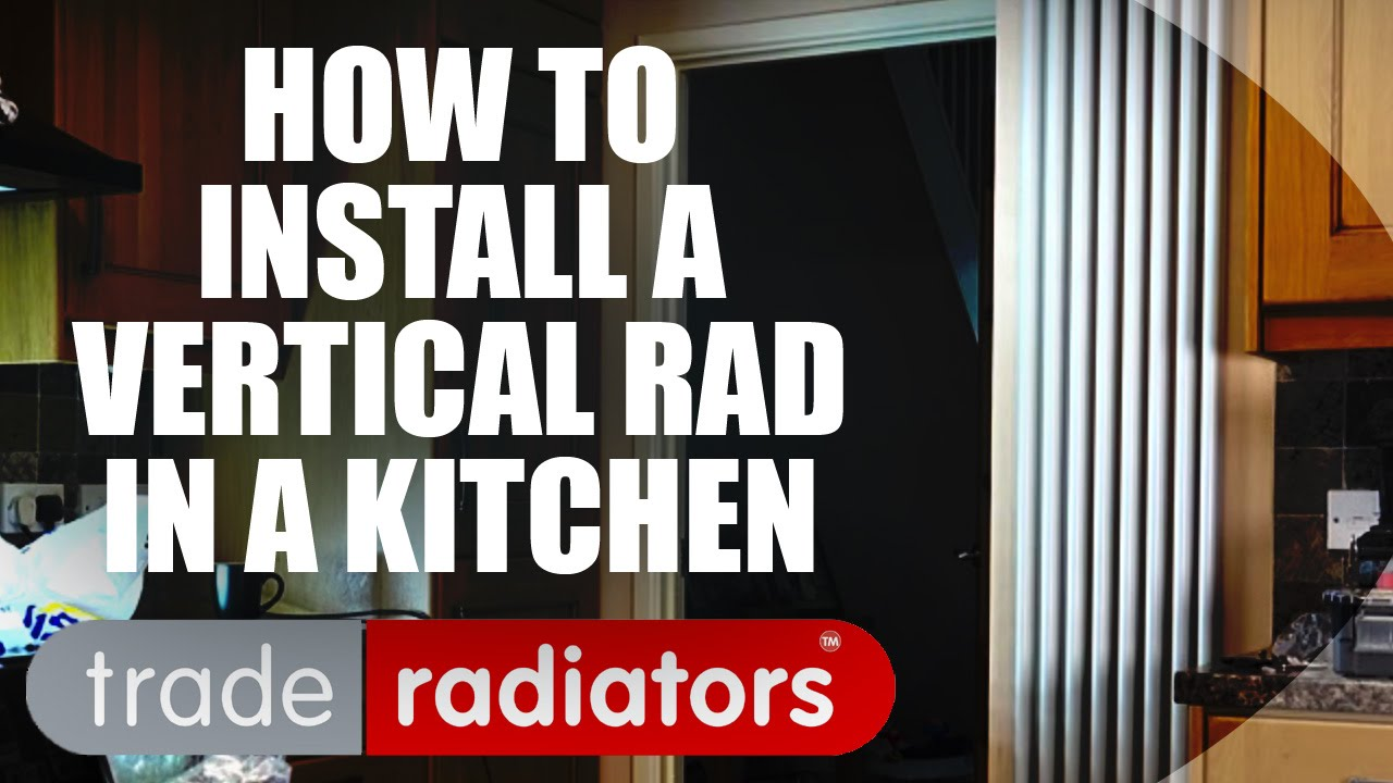 Kitchen Radiator Installing A Vertical Aluminum Radiator In A Kitchen Youtube