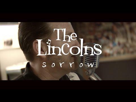 The Lincolns - Sorrow